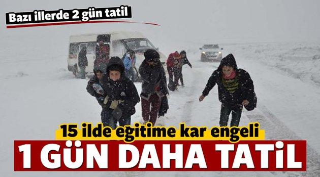 15 ilde eğitime kar engeli! Yarın da tatil!