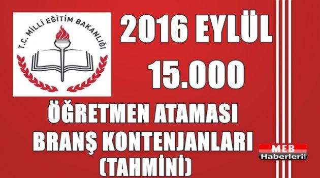 2016 Eylül 15.000 Öğretmen Ataması Tahmini Branş Kontenjanları