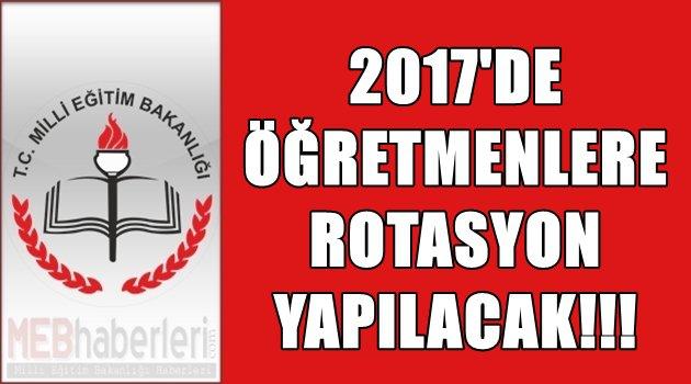 2017'de Öğretmenlere Rotasyon Yapılacak!
