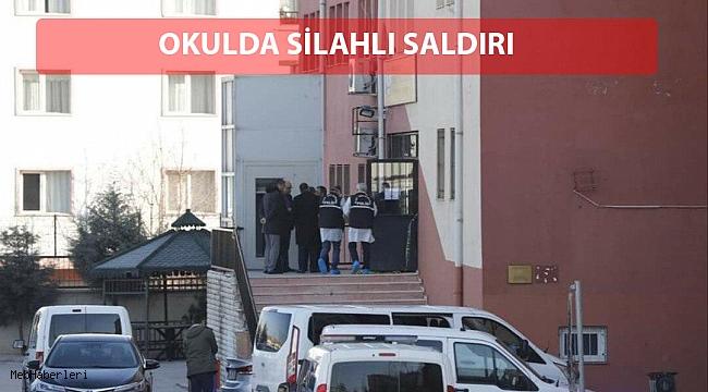 Ankara'da okulda silahlı saldırı