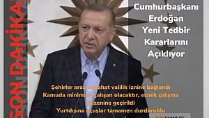 Erdoğan yeni koronavirüs tedbir kararlarını açıkladı