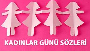 Kadınlar Günü mesajları… Dünya Kadınlar Günü ile ilgili güzel sözler