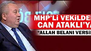 MHP'li Vekil : Allah Seni Perişan Etsin Can ATAKLI