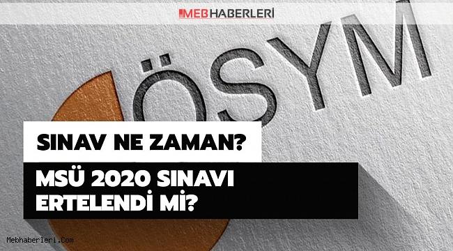 MSÜ Sınavı ertelenecek mi? Milli Savunma Üniversitesi Sınavı iptal edildi mi?