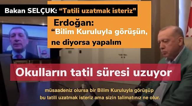 Okulların tatil süreci uzatılıyor. Erdoğan, Bakanlarla görüştü