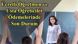 Ücretli Öğretmen Ödemelerinde Son Durum
