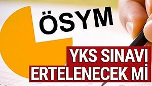 Üniversite sınavı (YKS) iptal edildi mi? YKS ertelendi mi? TYT-AYT-YDT sınavları yapılacak mı?
