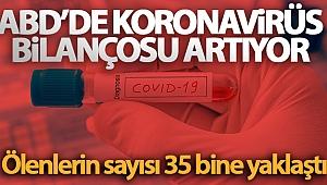 ABD'de koronavirüs salgınında ölenlerin sayısı 35 bine yaklaştı