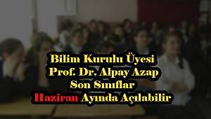Bilim Kurulu üyesinden son sınıflar açıklaması