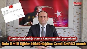 Bolu İl Milli Eğitim Müdürlüğüne Cemil Sarıcı atandı.
