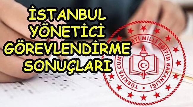İstanbul Yönetici Görevlendirme Sonuçları Açıklandı.