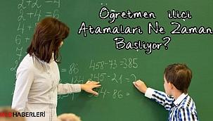 Öğretmen İliçi Atamaları Ne Zaman Başlayacak?