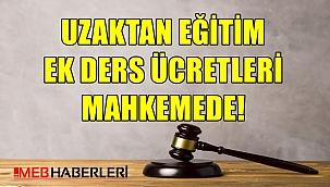 Uzaktan Eğitim Ek Ders Ücretleri Mahkemede!