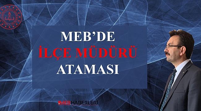 İstanbul'da İlçe Müdürü Ataması Yapıldı.