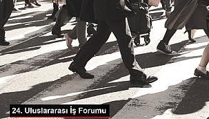 24. Uluslararası İş Forumu