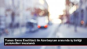 Yunus Emre Enstitüsü ile Azerbaycan arasında iş birliği protokolleri imzalandı