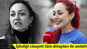 Aylin Sözer cinayetinde kan donduran ifadeler! İşlediği cinayeti tüm detayları ile anlattı