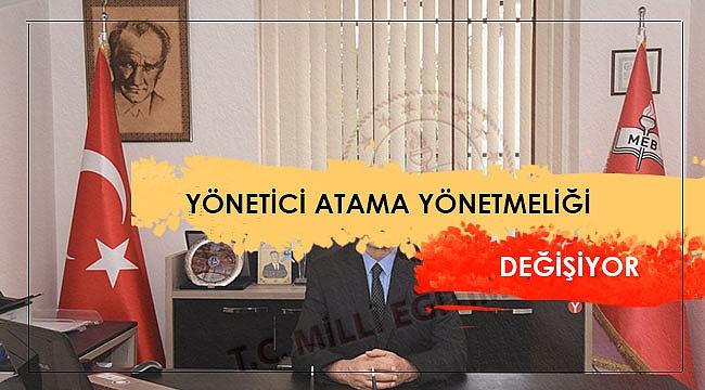 Yönetici Atama Yönetmeliği Değişiyor