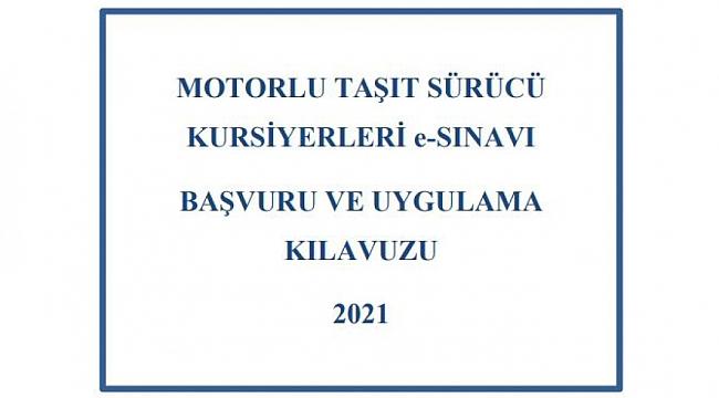 Motorlu Taşıt Sürücü Kursiyerleri e-Sınav Uygulama Kılavuzu-2021