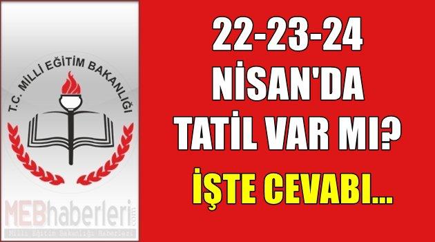 22-23-24 Nisan'da Okullar Tatil mi?
