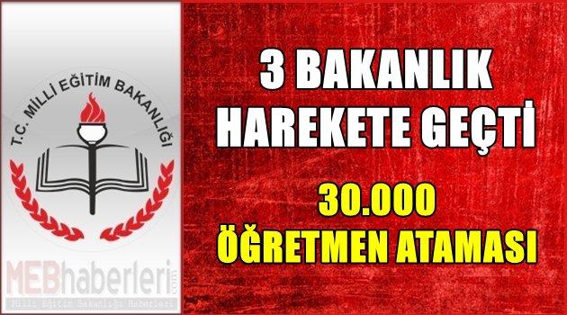 3 Bakanlık Harekete Geçti! 30.000 Öğretmen Ataması!