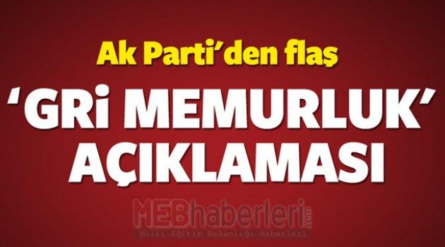 Ak Parti'den flaş 'Gri Memurluk' açıklaması!