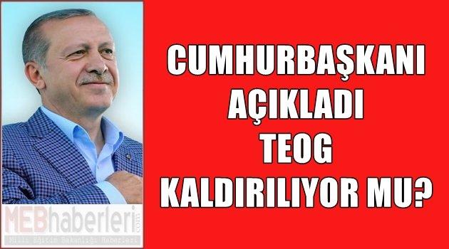 Cumhurbaşkanı Erdoğan: TEOG Kaldırılsın!