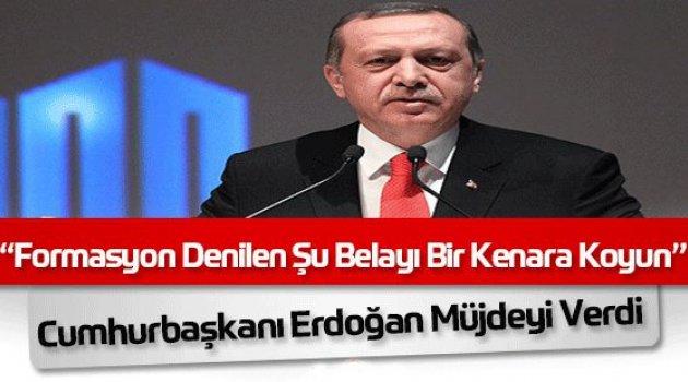 Erdoğan'dan Müjde! Formasyonu Kaldırın!