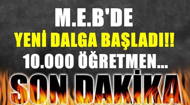 M.E.B'de Yeni Dalga! 10.000 Öğretmen daha..
