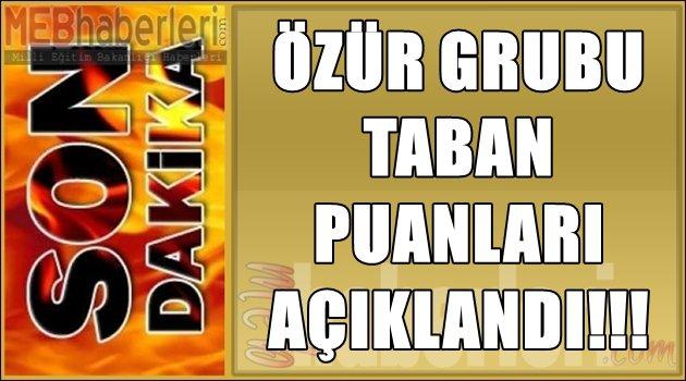 2017 Özür Grubu Taban Puanları Açıklandı!!!