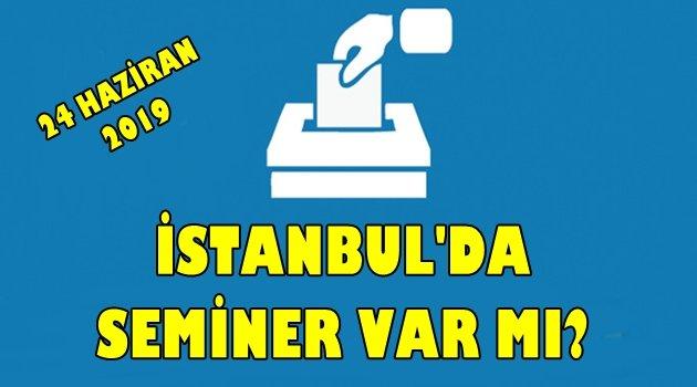 24 Haziran 2019 İstanbul'da Öğretmenlere Seminer Var mı? - İşte Cevabı