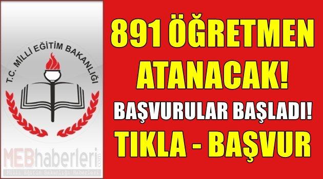 891 Öğretmen Atanacak! Başvurular Başladı!