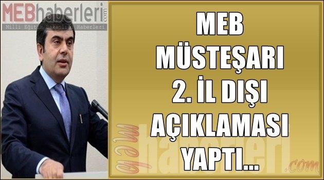 MEB Müsteşarı 2. İl Dışı Açıklaması Yaptı!