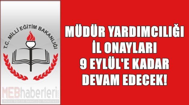 Müdür Yardımcılığında İl Onayları 9 Eylül'e Kadar Devam Edecek!