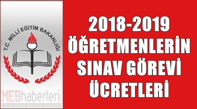 Öğretmenlerin 2018-2019 Sınav Görevi Ücretleri
