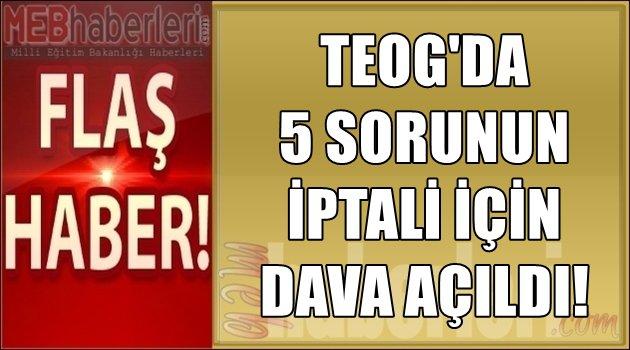 Teog'da 5 Sorunun İptali İçin Dava Açıldı