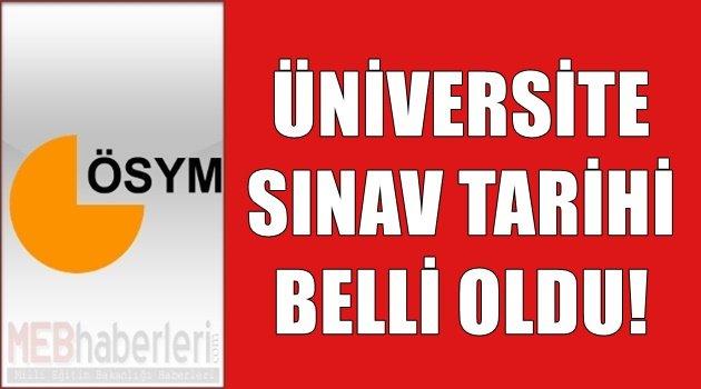 Üniversite Sınav Tarihi Belli Oldu!