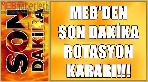 MEB'den Son Dakika Rotasyon Kararı!