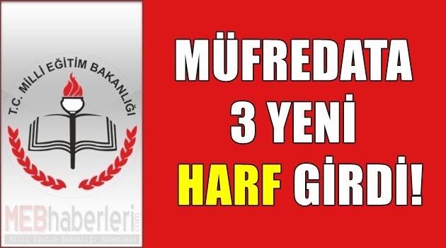 Müfredata 3 Yeni Harf Girdi!