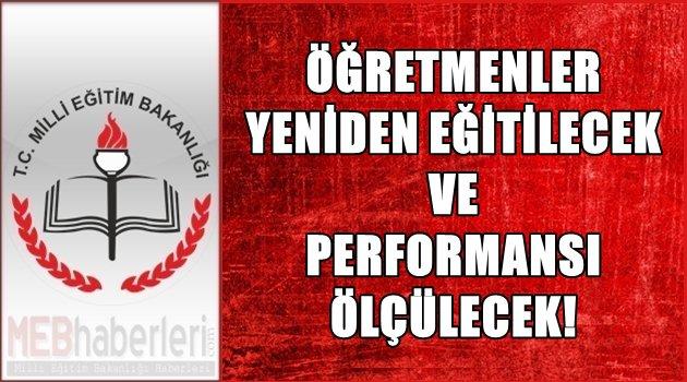 Öğretmenler Yeniden Eğitilecek ve Performansı Ölçülecek!