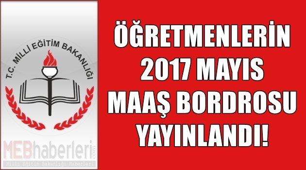 Öğretmenlerin Mayıs 2017 Maaş Bordrosu Yayınlandı!