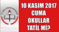 10 Kasım 2017 Okullar Tatil mi?
