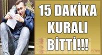 15 Dakika Kuralı Bitti!