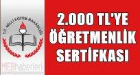 2 bin TL'ye Öğretmenlik Sertifikası