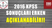 2016 KPSS Sonuçları Erken Açıklanabilir!!