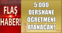 5.000 Dershane Öğretmeni Atanacak!