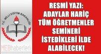 Resmi Yazı Gönderildi: Aday Öğretmenler Hariç Tüm Öğretmenler Semineri...