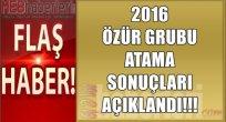 2016 Özür Grubu Atama Sonuçları Açıklandı!