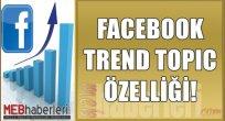 Facebook'a Trend Topic Özelliği!