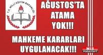 Ağustos'ta Atama Yok! Mahkeme Kararları uygulanacak!